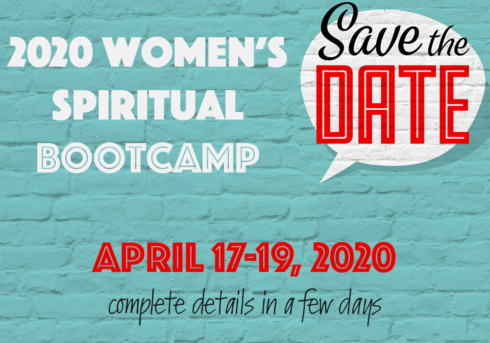 Save the Date! 2020 Women's Spiritual Bootcamp